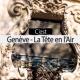 Genève, la Tête en l'Air