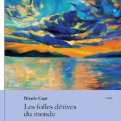 «Folles dérives du monde» de Nicole Capt