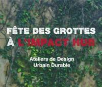 Fête des Grottes à l'Impact Hub – Ateliers de Design Urbain