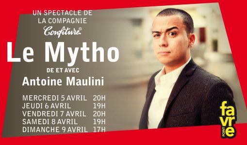 Le Mytho de et avec Antoine Maulini Par la Compagnie Confiture