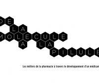 Exposition «De la molécule à la pilule»