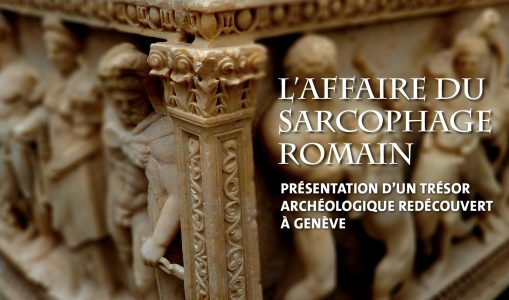 Exposition «L'affaire du sarcophage romain»