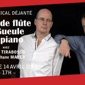 Tête de flûte et Gueule de piano – Michel Tirabosco / Stéphane Mayer